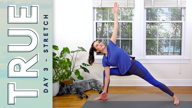 TRUE - Day 3 - STRETCH (34 min.)