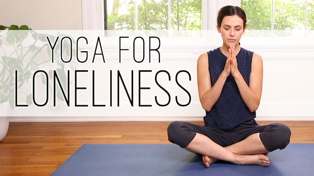 Yoga For Loneliness (20 min.)