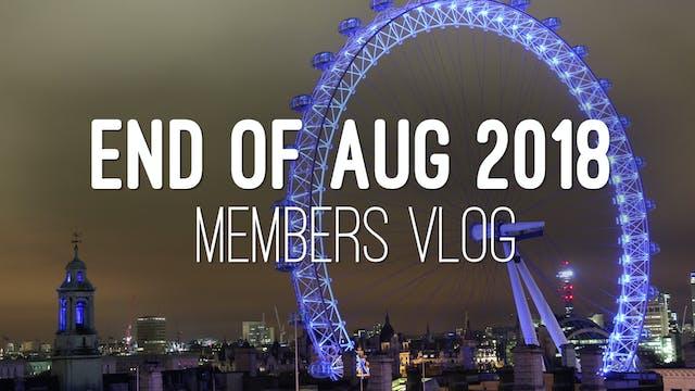 Members Vlog - August 2018