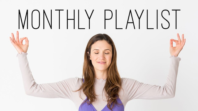 Monthly Yoga Playlist - Find What Feels Good - Yoga with Adriene
