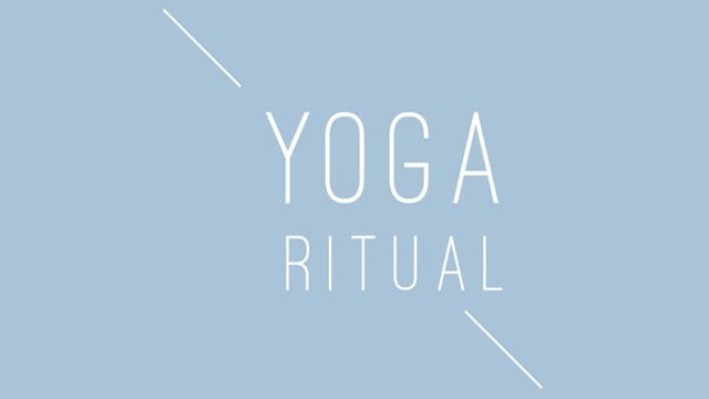 Yoga Ritual - Coming August 7th