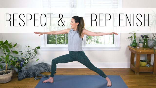 Respect and Replenish (36 min.)