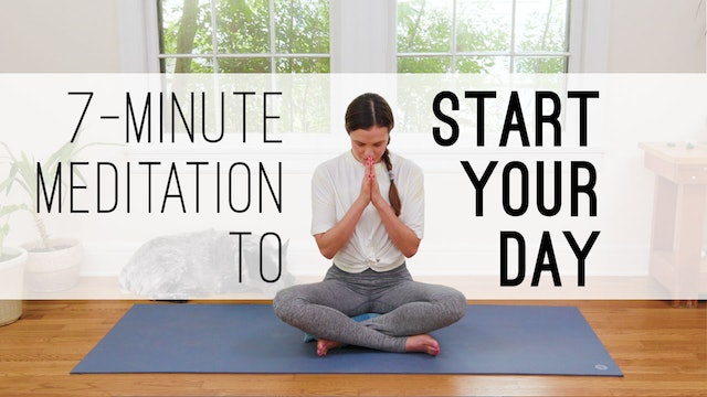 7 Min Meditation To Start Your Day