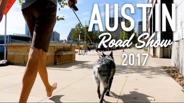 Austin Roadshow 2017 (1 hr. 38 min.)