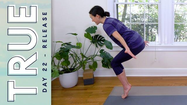 TRUE - Day 22 - RELEASE (20 min.)