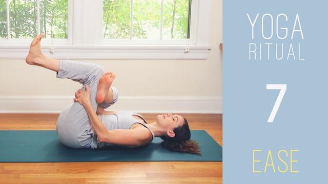 Yoga Ritual - 7 - EASE (22 min.)
