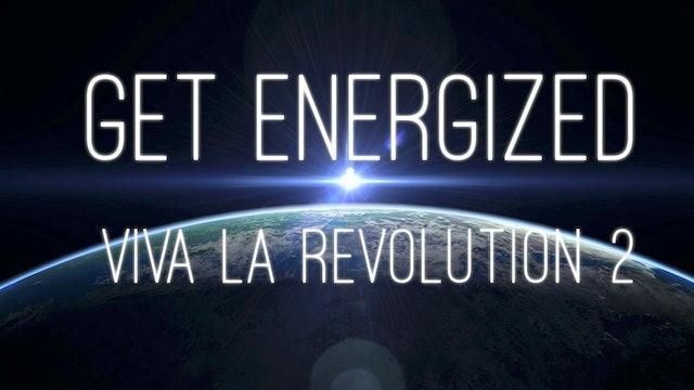 Viva La Revolution - 02 - Get Energized (29 min.)