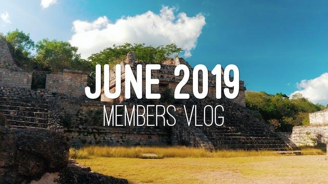 Members Vlog - June 2019