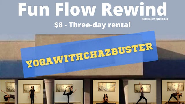 FUN FLOW CLASS!  $8 for a 3-DAY RENTAL