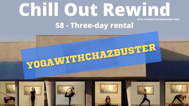 CHILL OUT CLASS! $8 for a 3-DAY RENTAL