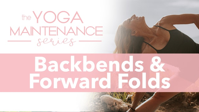 Backbends & Forward Folds