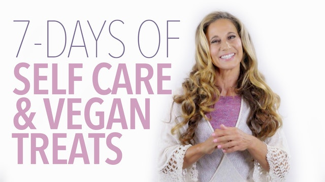 7 Days of Self Care & Vegan Treats