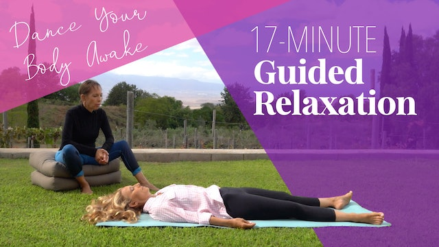 Dance Your Body Awake: Guided Relaxation