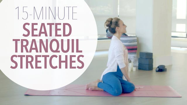 Seated Tranquil Stretches
