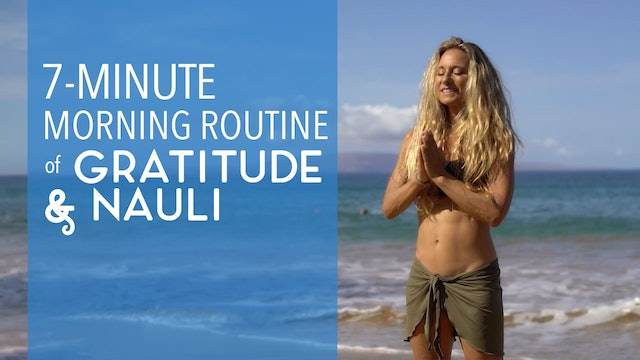 Morning Routine of Gratitude & Nauli