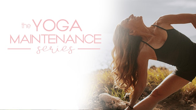 Welcome to The Yoga Maintenance Series