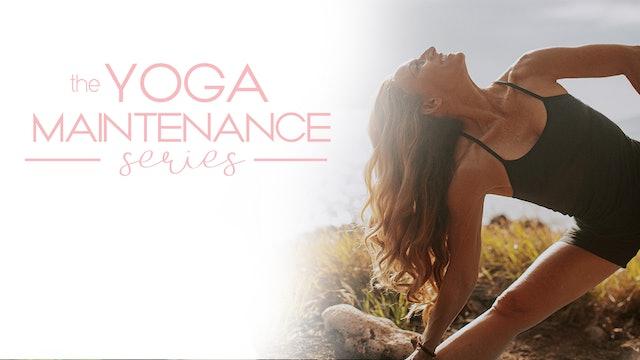 The Yoga Maintenance Series
