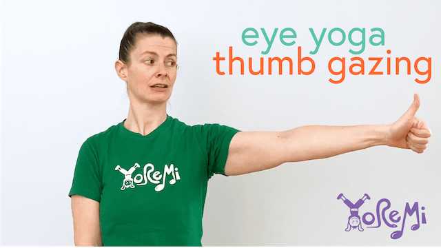 Eye Yoga: Thumb Gazing