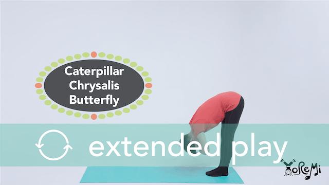 Caterpillar, Chrysalis, Butterfly (Kids Yoga Flow) Extended Play