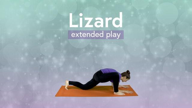 Lizard (Lizard Pose) Extended Play