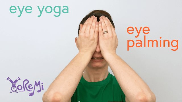 Eye Yoga: Eye Palming