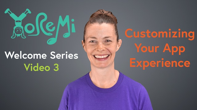 Welcome Video 3: Customizing Your App Experience