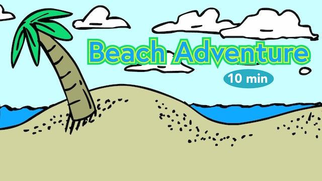 Beach Adventure - 10 Minutes