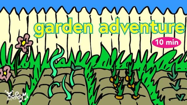 Garden Adventure - 10 Minutes