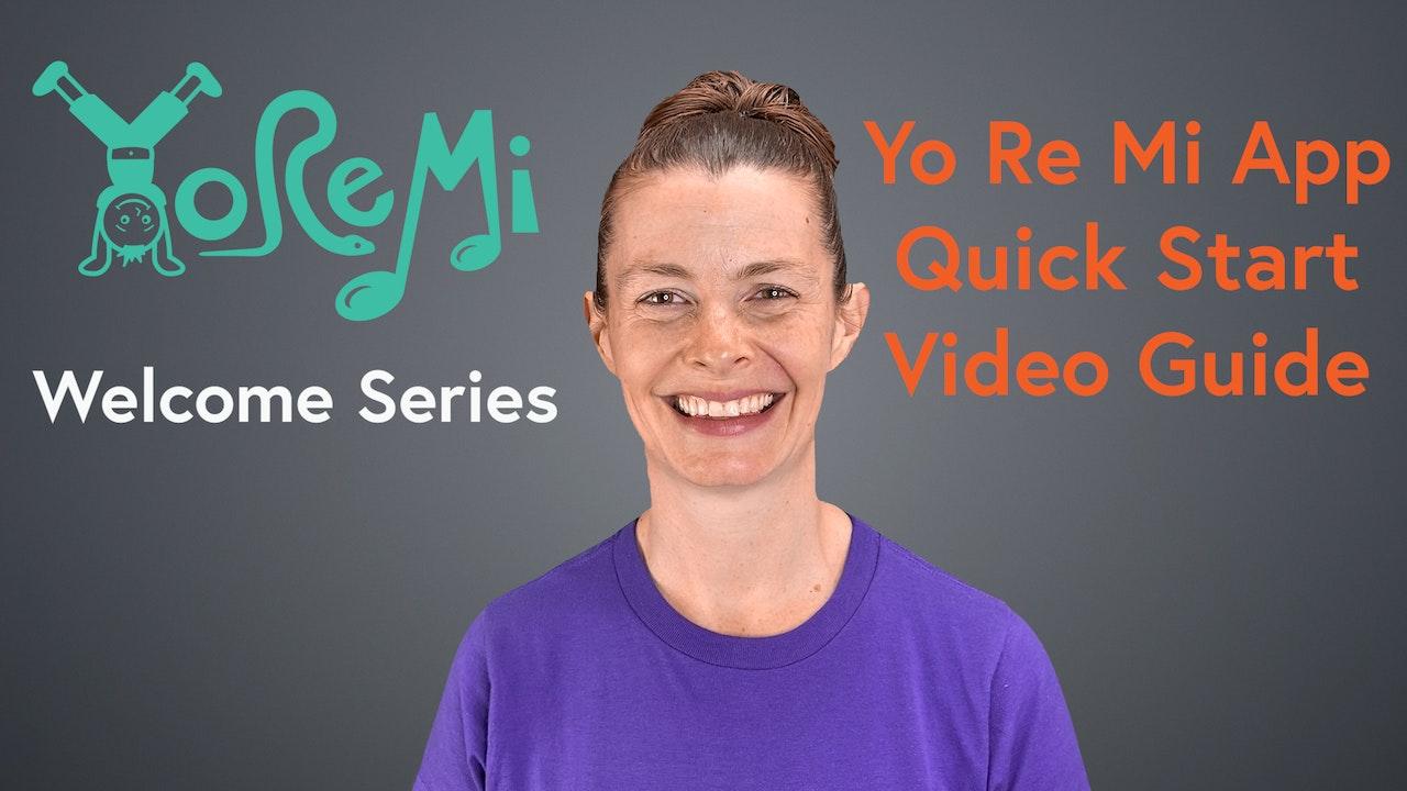 Welcome Series: Using the Yo Re Mi App