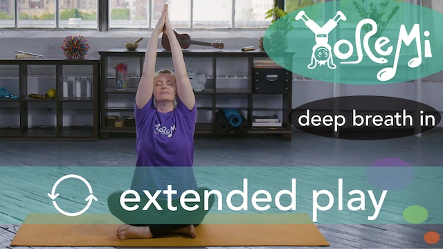 Deep Breath In (Breathing Activity) Extended Play