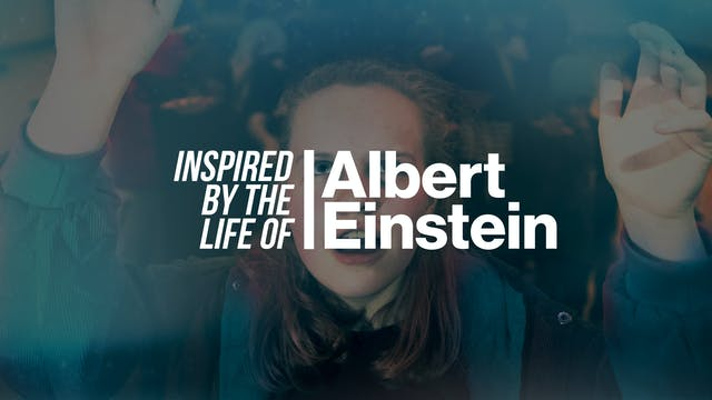 Inspired by the Life of: Albert Einstein