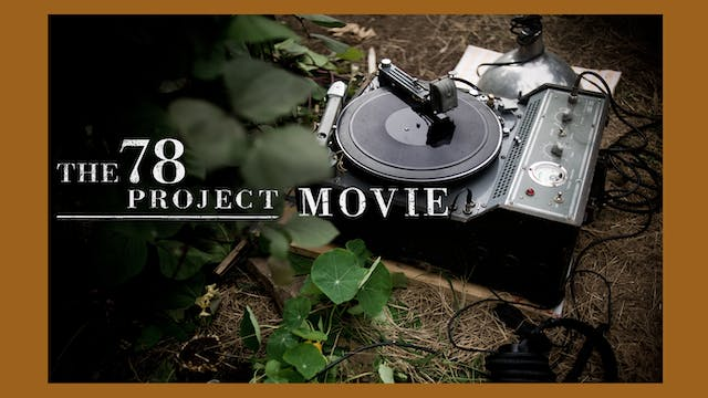 The 78 Project Movie Deluxe Edition + Digital Soundtrack