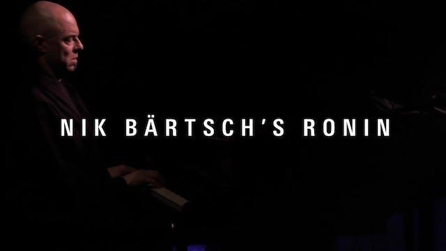 MONTAGS #749 Nik Bärtsch's RONIN