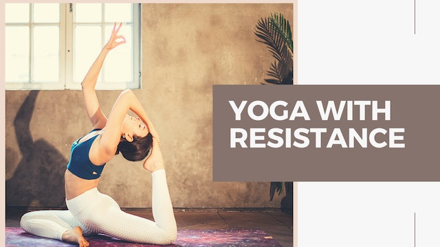 Yoga with Resistance