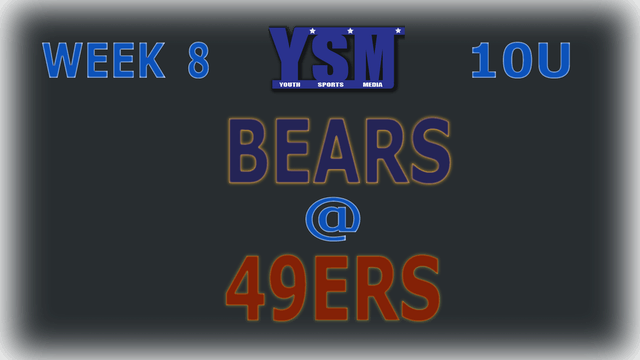 WEEK 8: 10U BEARS @ 49ERS