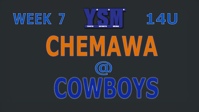 WEEK 7: 14U CHEMAWA @ COWBOYS
