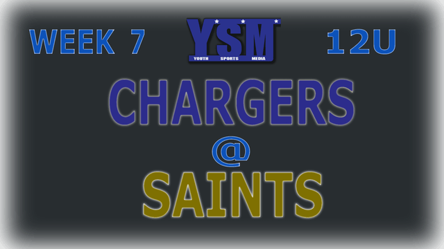 WEEK 7: 12U CHARGERS @ SAINTS