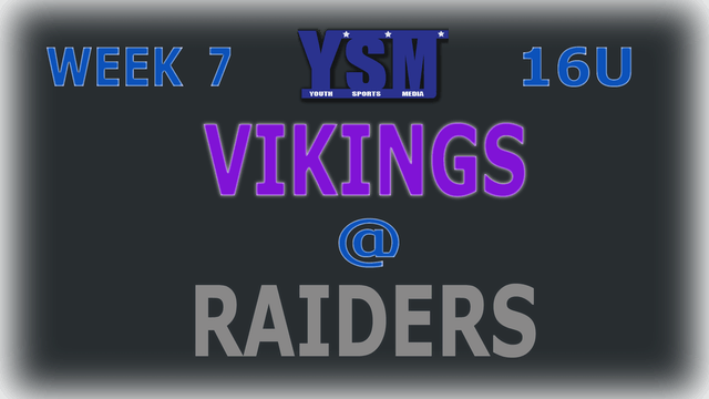 WEEK 7: 16U VIKINGS @ RAIDERS
