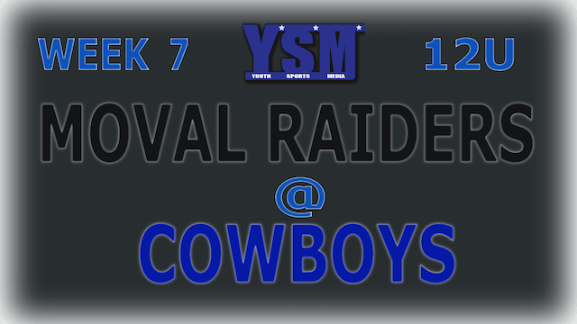 WEEK 7: 12U MOVAL RAIDERS @ COWBOYS