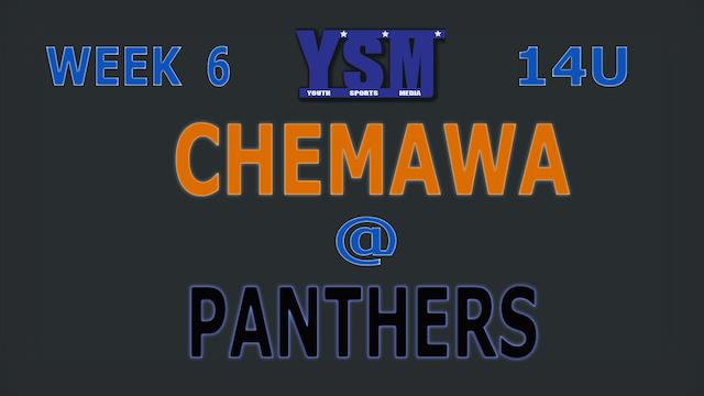 WEEK 6: 14U CHEMAWA @ PANTHERS