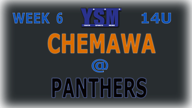 WEEK 6: 14U CHEMAWA @ PANTHERS