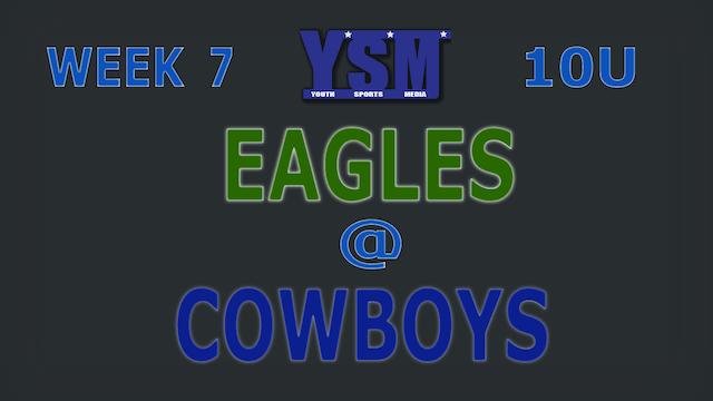 WEEK 7: 10U EAGLES @ COWBOYS
