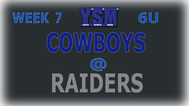 WEEK 7: 6U COWBOYS @ RAIDERS