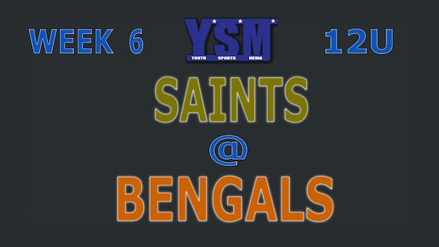 WEEK 6: 12U SAINTS @ BENGALS