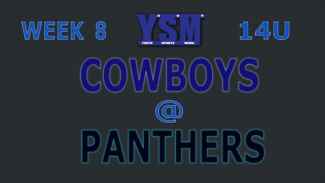 WEEK 8: 14U COWBOYS @ PANTHERS
