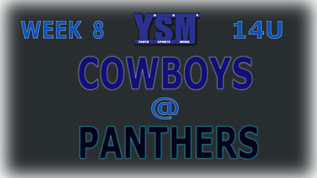 WEEK 8: 14U COWBOYS @ PANTHERS