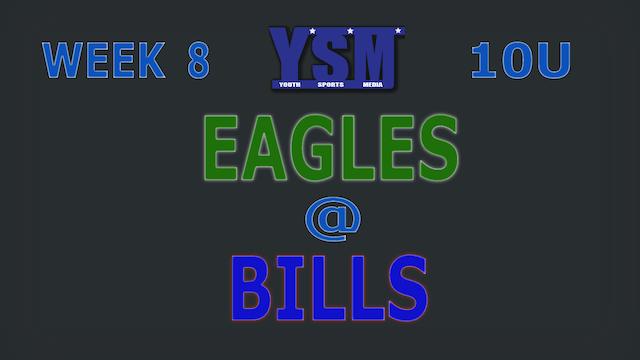 WEEK 8: 10U EAGLES @ BILLS