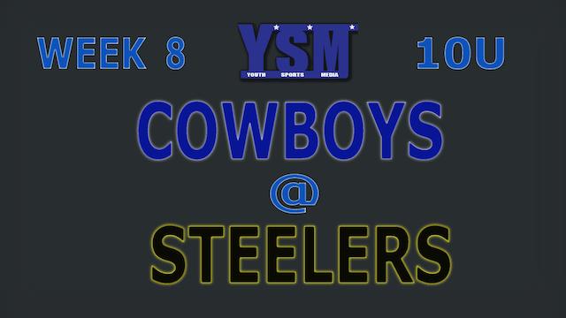 WEEK 8: 10U COWBOYS @ STEELERS