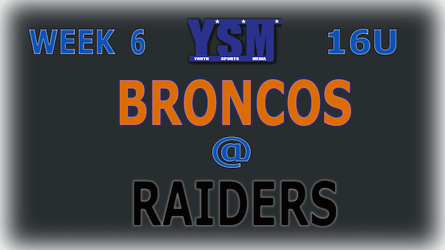 WEEK 6: 16U BRONCOS @ RAIDERS