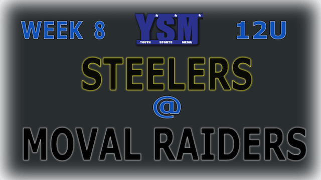 WEEK 8: 12U STEELERS @ MOVAL RAIDERS